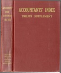 Accountants' index. Twelfth supplement, a bibliography of accounting literature, January 1955-December 1956 (Inclusive) by American Institute of Certified Public Accountants and Katherine I. Michaelsen