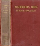Accountants' index. Fifteenth supplement, a bibliography of accounting literature, January 1961-December 1962 (Inclusive) by American Institute of Certified Public Accountants and Katherine I. Michaelsen