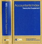 Accountants' index. Twenty-first supplement, a bibliography of accounting literature, January 1972-December 1972 (Inclusive) by American Institute of Certified Public Accountants and Karen L. Hegge