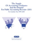 Supply of accounting graduates and the demand for public accounting recruits, 2001, for academic year 1999-2000 by Beatrice Sanders, Steve Goldfarb, and Leticia B. Romeo