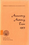 Accounting, Auditing, Taxes, 1953, complete text of papers presented at the 66th annual meeting
