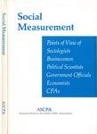 Social measurement; points of view of sociologists, businessmen, political scientists, government officials, economists, CPAs