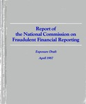 Report of the National Commission on Fraudulent Financial Reporting: exposure draft, April 1987