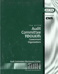 AICPA audit committee toolkit: Government organizations; Audit committee toolkit by American Institute of Certified Public Accountants. Audit Committee Effectiveness Center