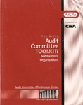 AICPA audit committee toolkit: Not-for-profit organizations; Audit committee toolkit by American Institute of Certified Public Accountants. Audit Committee Effectiveness Center and CNA Financial Corporation