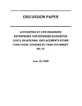 Accounting by life insurance enterprises for deferred acquisition costs on internal replacements other than those covered by FASB statement no. 97: Discussion paper by American Institute of Certified Public Accountants. Insurance Companies Committee