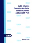 Audits of futures commission merchants, introducing brokers, and commodity pools by American Institute of Certified Public Accountants. Commodity Practice Aid Task Force; American Institute of Certified Public Accountants. Stockbrokerage and Investment Banking Committee