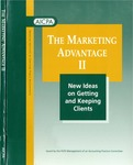 Marketing advantage. II. New ideas on getting and keeping clients by American Institute of Certified Public Accountants. PCPS Management of an Accounting Practice Committee