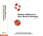 Database of materials on users' needs for information : from a study conducted by the Special Committee on Financial Reporting, Volume 1