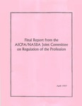 Final report from the AICPA/NASBA Joint Committee on regulation of the profession by AICPA/NASBA Joint Committee on Regulation of the Profession, National Association of State Boards of Accountancy, and American Institute of Certified Public Accountants (AICPA)