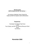 Results of the AICPA Estate and Gift Tax Survey: An Analysis of Member Views Toward the Estate and Gift Tax System and Its Alternatives by American Institute of Certified Public Accountants. Tax Division. Trust, Estate, and Gift Tax Technical Resource Panel. Estate Tax Repeal Task Force