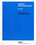 Uniform CPA examination. Questions and unofficial answers, 1994 May by American Institute of Certified Public Accountants. Board of Examiners