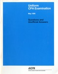 Uniform CPA examination. Questions and unofficial answers, 1995 May by American Institute of Certified Public Accountants. Board of Examiners