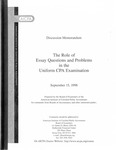 Role of essay questions and problems in the uniform CPA examination: Discussion memorandum, September 15, 1998 by American Institute of Certified Public Accountants. Board of Examiners