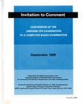 Conversion of the uniform CPA examination to a computer based examination: Invitation to comment, September 1995 by American Institute of Certified Public Accountants. Board of Examiners