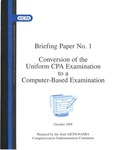 Conversion of the uniform CPA examination to computer-based examination, October 1998 by Joint AICPA/NASBA Computerization Implementations Committee, American Institute of Certified Public Accountants, and National Association of State Boards of Accountancy