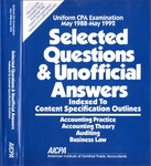 Uniform CPA examination, May 1988-May 1992. Selected questions and unofficial answers indexed to content specification outline by American Institute of Certified Public Accountants. Board of Examiners and American Institute of Certified Public Accountants. Examinations Division