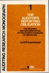 Auditor's reporting obligation: the meaning and implementation of the fourth standard of reporting by D. R. (Douglas R.) Carmichael (1941-)