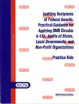 Auditing recipients of federal awards: practical guidance for applying OMB circular A-133, Audits of states, local governments, and non-profit organizations: practice aids by Joseph F. Moraglio and Venita M. Wood