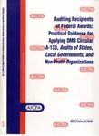 Auditing recipients of federal awards: practical guidance for applying OMB circular A-133, Audits of states, local governments, and non-profit organizations by Joseph F. Moraglio and Venita M. Wood