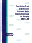 Considering fraud in a financial statement audit: practical guidance for applying SAS no. 82