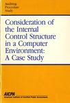 Consideration of the internal control structure in a computer environment : a case study; Auditing procedure study;