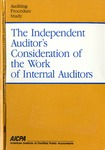 Independent auditor's consideration of the work of internal auditors : a joint study; Auditing procedure study;