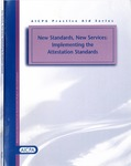 New standards, new services : implementing the attestation standards; AICPA practice aid series