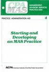 Starting and developing an MAS practice; Management advisory services practice aids. Practice administration aid, 4