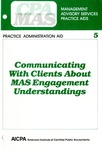 Communicating with clients about MAS engagement understandings; Management advisory services practice aids. Practice administration aid, 5