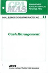 Cash management; Management advisory services practice aids. Small business consulting practice aid, 11
