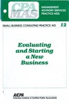 Evaluating and starting a new business; Management advisory services practice aids. Small business consulting practice aid, 12