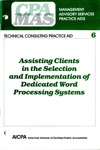 Assisting clients in the selection and implementation of dedicated word processing systems; Management advisory services practice aids. Technical consulting practice aid, 06