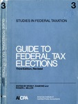 Guide to Federal tax elections; Studies in Federal taxation 3
