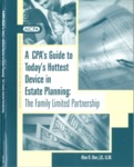 CPA's guide to today's hottest device in estate planning : the family limited partnership