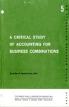 Critical study of accounting for business combinations; Accounting research study no. 05