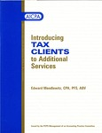 Introducing tax clients to additional services by Edward Mendlowitz 1942- and American Institute of Certified Public Accountants. PCPS Management of an Accounting Practice Committee