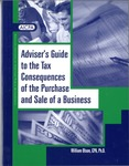 Adviser's guide to the tax consequences of the purchase and sale of a business by William H. Olson and American Institute of Certified Public Accountants. Continuing Professional Education Division