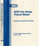AICPA peer review program manual : for peer reviews commenced prior to January 1, 2005;Peer review program manual : for peer reviews commenced prior to January 1, 2005 by American Institute of Certified Public Accountants. Peer Review Board