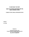 To keep what you reap:  1996 tax-planning strategies for the small business owner: A Speech fr CPAs to deliver to small business owners