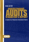 Understanding audits and the auditor's report : a guide for financial statement users by American Institute of Certified Public Accountants