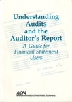 Understanding audits and the auditor's report : a guide for financial statement users