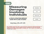 Measuring damages involving individuals : a CPA's litigation service guide with case studies by Holly Sharp and American Institute of Certified Public Accountants