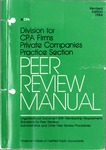 Peer review manual: Organizational document with membership requirements, standards for peer reviews, administrative and other peer review procedures, revised edition 1984