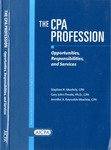 CPA profession : opportunities, responsibilities, and services by Stephen R. (Stephen Robert) Moehrle 1962-, Gary John Previts, and Jennifer A. (Ann) Reynolds-Moerhle 1962-