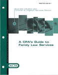 CPA's guide to family law services by Sharyn Maggio, Thomas F. Burrage, and American Institute of Certified Public Accountants. Business Valuation and Forensic & Litigation Services Section