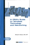 CPA's guide to wireless technology and networking by Michael R. Dickson and American Institute of Certified Public Accountants. Information Technology Section