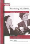 Promoting your talent : a guidebook for women and their firms : new information for women in business and industry by Nancy R. Baldiga and American Institute of Certified Public Accountants. Work/Life and Women's Initiatives Executive Committee