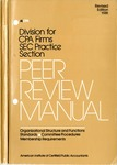 Peer review manual: organizational structure and functions, standards, committee procedures, membership requirements, revised edition 1981