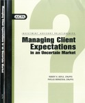 Investment advisory relationships : managing client expectations in an uncertain market